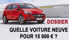 Quelle voiture neuve pour 15000 €?