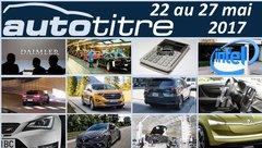 Les titres de l'actualité auto du 22 au 27 mai 2017