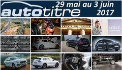 Les titres de l'actualité auto du 29 mai au 3 juin 2017