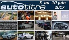 Les titres de l'actualité auto du 5 au 10 juin 2017