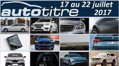 Les titres de l'actualité auto du 17 au 22 juillet 2017