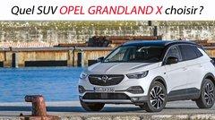 Quel SUV Opel Grandland X choisir?
