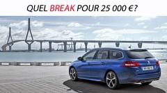 Quel break pour 25000 €?