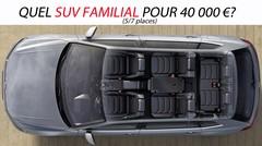 Quel SUV familial (5/7 places) pour 40000 €?