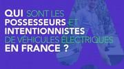 Qui sont les possesseurs et acheteurs de voiture électrique en France ?