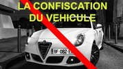 De quel droit : la confiscation du véhicule