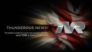 TVR : renaissance confirmée !
