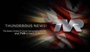 TVR est de retour !